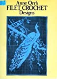 img - for Anne Orr's Filet Crochet Designs (Dover Needlework Series) book / textbook / text book