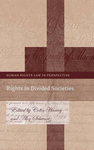 Rights in Divided Societies (Human Rights Law in Perspective)