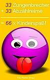 33 Zungenbrecher + 33 Abzählreime = 66 x Kinderspaß!