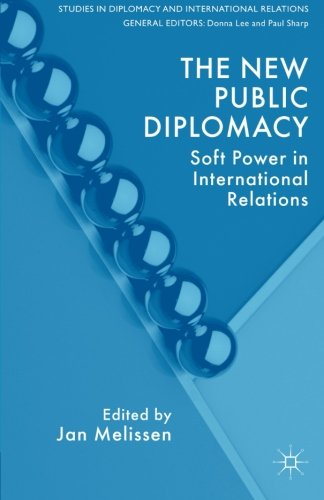 The New Public Diplomacy: Soft Power in International...