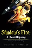 img - for A Chance Beginning (Shadow's Fire ) book / textbook / text book