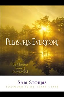 Pleasures Evermore, The Life-Changing Power of Enjoying God