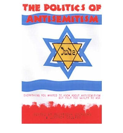 The Politics of Anti-semitism: Everything You Wanted to Know About Anti-semitism But Felt Too Guilty to Ask (Counterpunch) (Paperback) - Common