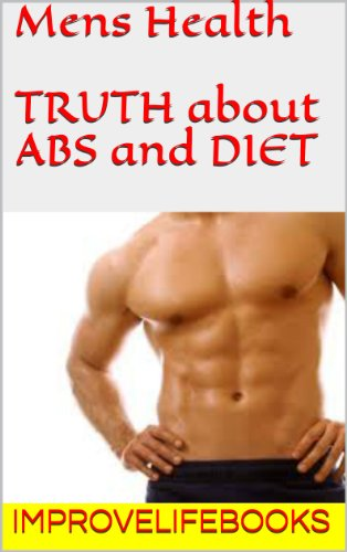 Mens Health : TRUTH about ABS and DIET