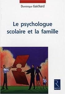 Le psychologue scolaire et la famille par Guichard