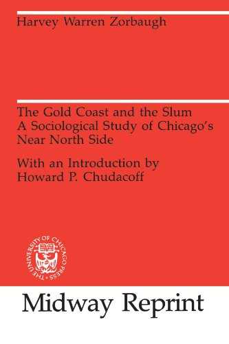 The Gold Coast and the Slum: A Sociological Study of...
