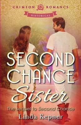 [(Second Chance Sister)] [By (author) Linda Kepner] published on (June, 2013)