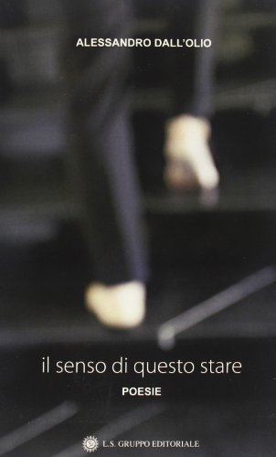 il-senso-di-questo-stare-di-dallolio-alessandro-2011-tapa-blanda