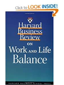 Harvard Business Review on Work and Life Balance (Harvard Business Review Paperback Series) [Paperback] — by Harvard Business Review
