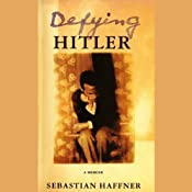 Defying Hitler: A Memoir | [Sebastian Haffner]