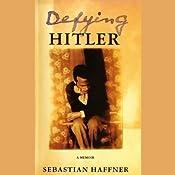 Defying Hitler: A Memoir | [Sebastian Haffner]
