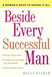 Megan Basham Beside Every Successful Man: A Woman's Guide to Having it All: A Woman's Guide to Having It All