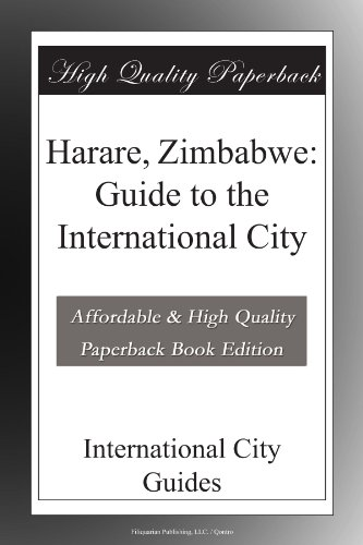 Harare, Zimbabwe: Guide to the International City