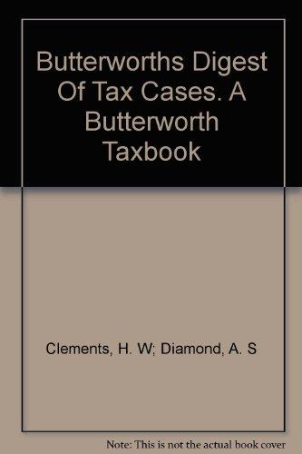 Butterworths Digest Of Tax Cases. A Butterworth Taxbook