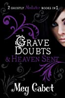 The Mediator: Grave Doubts and Heaven Sent (Mediator Bind Up)