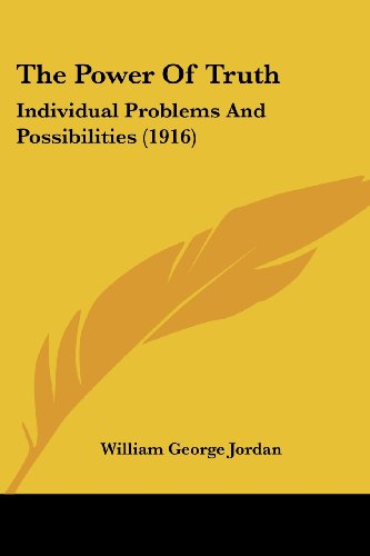 The Power of Truth: Individual Problems and Possibilities (1916)