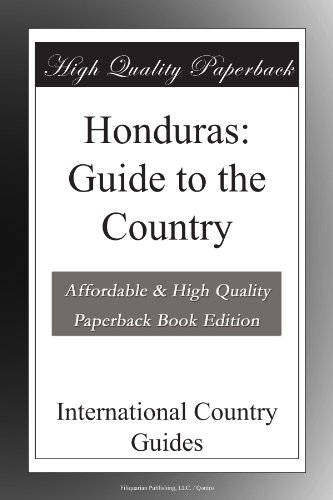 Honduras: Guide to the Country