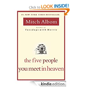 Kindle Book Bargains: The Five People You Meet in Heaven, by Mitch Albom. Publisher: ABC News; 1 edition (April 1, 2007)