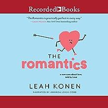 The Romantics Audiobook by Leah Konen Narrated by Amanda Leigh Cobb