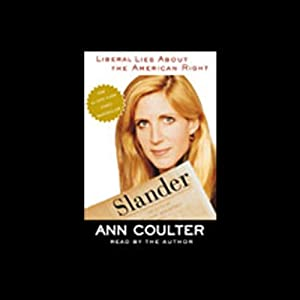 Slander: Liberal Lies About the American Right | [Ann Coulter]