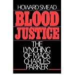 img - for [(Blood Justice: The Lynching of Mack Charles Parker )] [Author: Howard Smead] [Apr-1988] book / textbook / text book