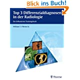 Top 3 Differenzialdiagnosen in der Radiologie: Ein fallbasiertes Trainingsbuch