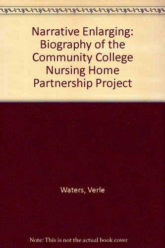 The Narrative Enlarging: A Biography of the Community College-Nursing Home Partnership Project