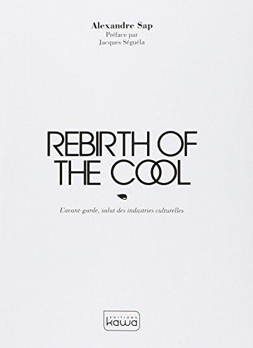 rebirth-of-the-cool-lavant-garde-salut-des-industries-culturelles