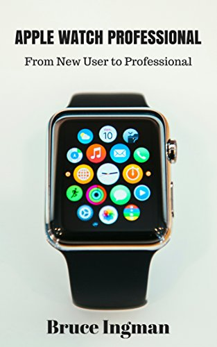 apple-watch-professional-from-new-user-to-professional-apple-mac-iphone-ipod-ipad-productivity-healt
