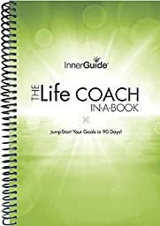 InnerGuide Life Coach in a Book, 90-Day Goals & Life Planner