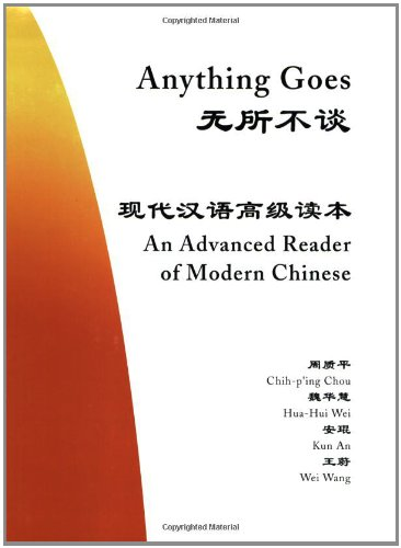 Anything Goes: An Advanced Reader of Modern Chinese...