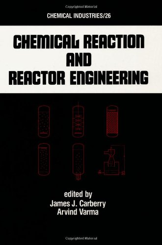 Chemical Reaction And Reactor Engineering (Chemical Industries)