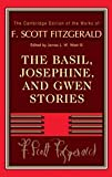 The Basil, Josephine, and Gwen Stories (The Cambridge Edition of the Works of F. Scott Fitzgerald) (0521769736) by Fitzgerald, F. Scott