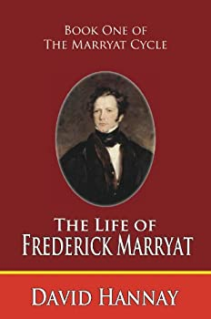 the life of captain frederick marryat: book one of the marryat cycle - david hannay