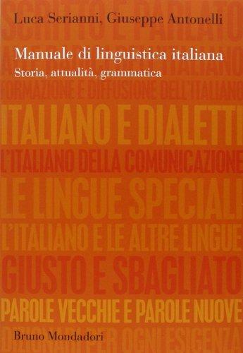 Manuale di linguistica italiana Storia attualità grammatica PDF