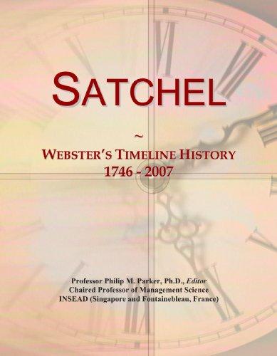 Satchel: Webster's Timeline History, 1746 - 2007