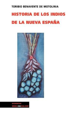 Historia de los indios de la Nueva Espa a (Memoria) (Spanish Edition)