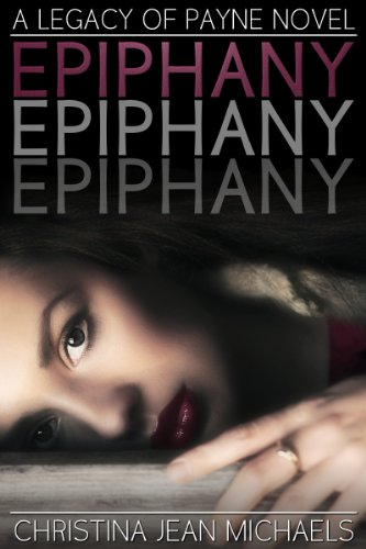 Epiphany (Legacy of Payne) by Christina Jean Michaels