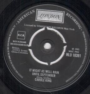IT MIGHT AS WELL RAIN UNTIL SEPTEMBER 7 INCH (7 VINYL 45) UK LONDON by CAROLE KING