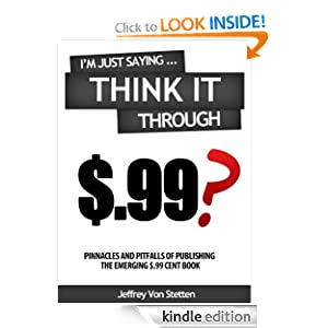 I'm Just Saying...Think it Through (Entrepreneur and Business Empowerment Books) Jeffrey Von Stetten