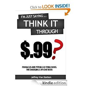 I'm Just Saying...Think it Through (Entrepreneur and Business Empowerment Books) Jeffrey Von Stetten