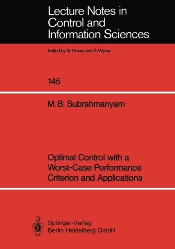 Optimal Control with a Worst-Case Performance Criterion and Applications (Lecture Notes in Control and Information Scien