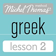 Michel Thomas Beginner Greek Lesson 2 (       UNABRIDGED) by Hara Garoufalia-Middle, Howard Middle Narrated by Hara Garoufalia-Middle, Howard Middle