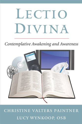 Lectio Divina: Contemplative Awakening and Awareness, Christine Valters Paintner, Lucy Wynkoop