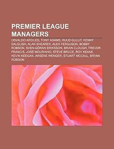 Premier League Managers Osvaldo Ardiles Tony Adams Ruud Gullit Kenny Dalglish Alan Shearer Alex Ferguson Bobby Robson Osvaldo Ardiles Tony Kevin Keegan Arsne Wenger Stuart Mccall from Unknown