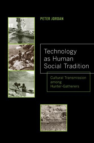Technology As Human Social Tradition: Cultural Transmission Among Hunter-Gatherers (Origins Of Human Behavior And Culture) front-839846