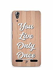 YuBingo You Live Only Once Designer Mobile Case Back Cover for Lenovo A6000 Plus