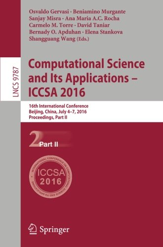 Computational Science and Its Applications -- ICCSA 2016: 16th International Conference, Beijing, China, July 4-7, 2016,