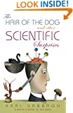 The Hair of the Dog and Other Scientific Surprises