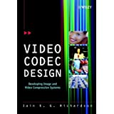 Video Codec Design: Developing Image and Video Compression Systems ~ Iain E. Richardson